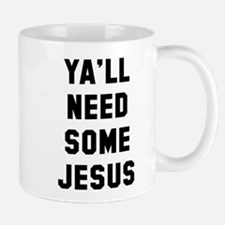 Need Jesus Mugs