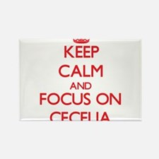 Keep Calm and focus on Cecelia Magnets