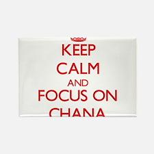 Keep Calm and focus on Chana Magnets