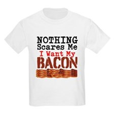 Nothing Scares Me I Want My Bacon T-Shirt