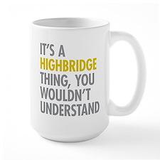Highbridge Bronx NY Thing Mug