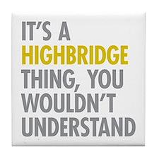 Highbridge Bronx NY Thing Tile Coaster