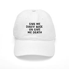 Give me Dirty Rice Baseball Cap