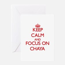 Keep Calm and focus on Chaya Greeting Cards