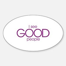 I See Good People - Oval Decal