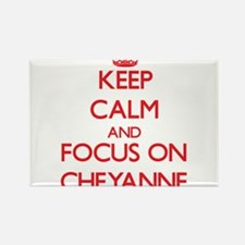 Keep Calm and focus on Cheyanne Magnets