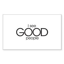 I See Good People - Rectangle Decal