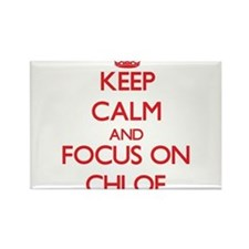 Keep Calm and focus on Chloe Magnets