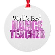 Worlds Best Dance Teacher Ornament