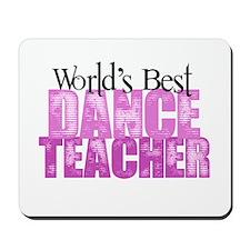 Worlds Best Dance Teacher Mousepad