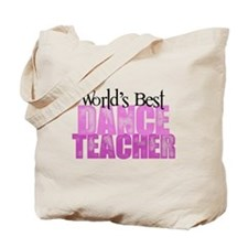 Worlds Best Dance Teacher Tote Bag