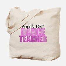 Worlds Best Dance Teacher Tote Bag