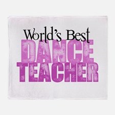 Worlds Best Dance Teacher Throw Blanket