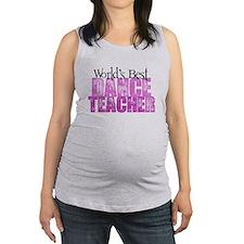 Worlds Best Dance Teacher Maternity Tank Top