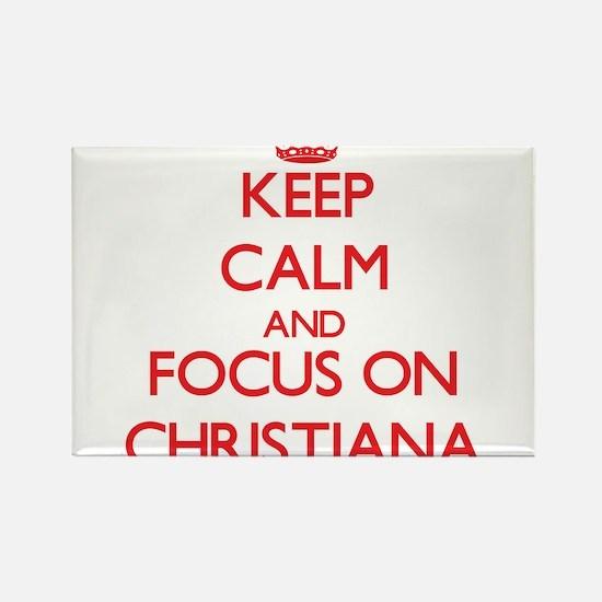 Keep Calm and focus on Christiana Magnets