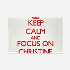 Keep Calm and focus on Christine Magnets