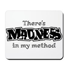 Madness In My Method Mousepad