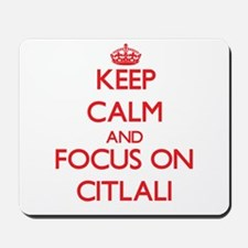 Keep Calm and focus on Citlali Mousepad