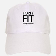 40 Fit and Fabulous! Baseball Baseball Baseball Cap