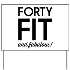 40 Fit and Fabulous! Yard Sign