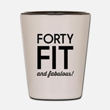 40 Fit and Fabulous! Shot Glass