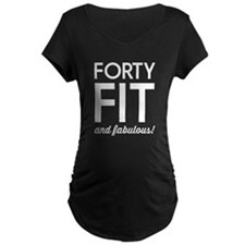 40 Fit and Fabulous! Maternity T-Shirt