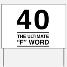 40 The Ultimate F Word Yard Sign