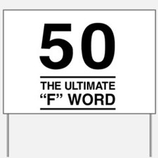 50 The Ultimate F Word Yard Sign