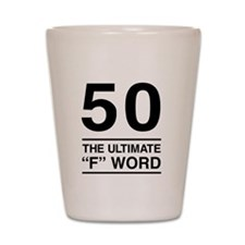 50 The Ultimate F Word Shot Glass