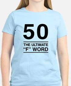 50 The Ultimate F Word T-Shirt