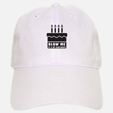 Blow Me Its My Birthday Baseball Baseball Baseball Cap