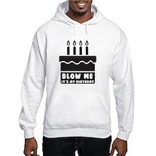 Blow Me Its My Birthday Hoodie