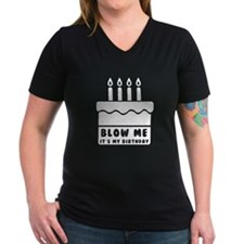 Blow Me Its My Birthday T-Shirt