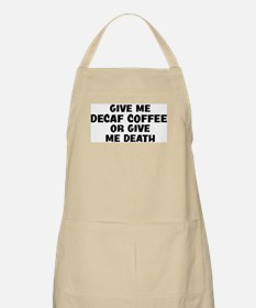Give me Decaf Coffee BBQ Apron
