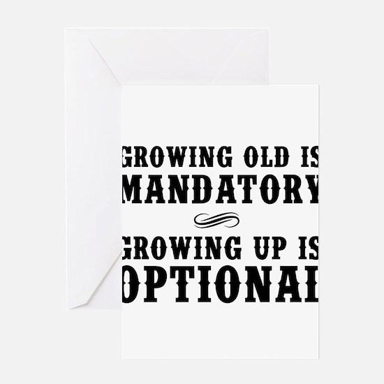 Growing Old Is Mandatory, Growing Up Is Optional G