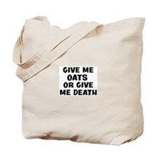 Give me Oats Tote Bag