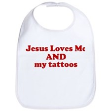 Jesus Loves Me  AND  my tatto Bib
