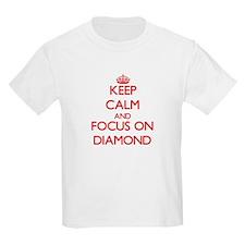 Keep Calm and focus on Diamond T-Shirt