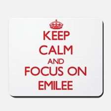 Keep Calm and focus on Emilee Mousepad