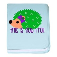 Love Hedgehogs How I Roll baby blanket