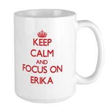 Keep Calm and focus on Erika Mugs