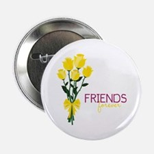 """Friends Forever 2.25"""" Button"""