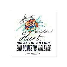 "END DOMESTIC VIOLENCE -- Aw Square Sticker 3"" x 3"""