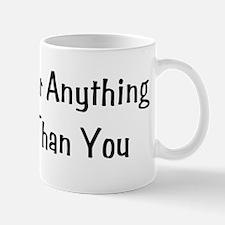 Don't Corner Anything Mug