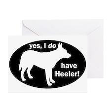 I DO Have Heeler! - Greeting Cards