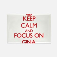 Keep Calm and focus on Gina Magnets