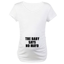 The baby says no mayo Shirt