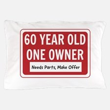 60 Year Old One Owner Pillow Case