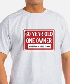 60 Year Old One Owner T-Shirt