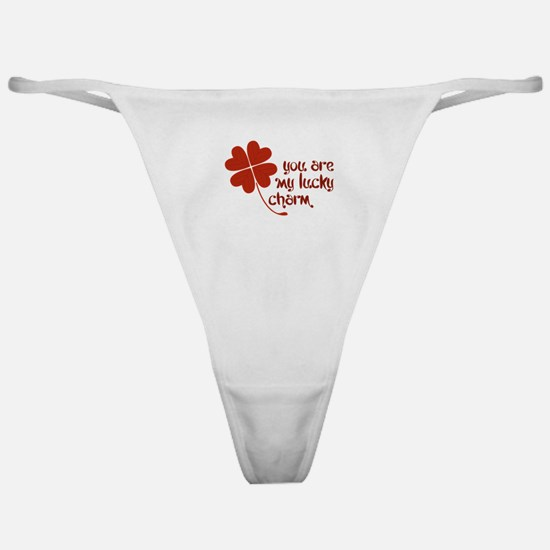 You Are My Lucky Charm Classic Thong